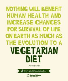 nothing-will-beneat-human-health-and-increase-chances-for-survival-of-life-on-earth-as-much-as-the-evolution-to-a-vegetarian-diet